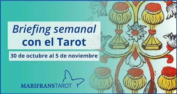 30 de octubre al 5 de noviembre de 2017 Briefing semanal con el Tarot en marifranstarot.com