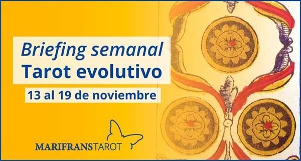 Briefing semanal tarot evolutivo 13 al 19 de noviembre de 2017 en Marifranstarot
