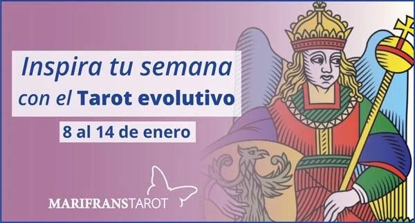 Briefing semanal tarot evolutivo 8 al 14 de enero de 2018 en Marifranstarot
