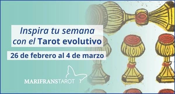 Briefing semanal tarot evolutivo 26 de febrero al 4 de marzo de 2018 en Marifranstarot