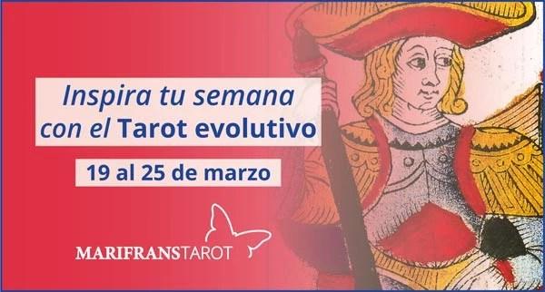 Briefing semanal tarot evolutivo 19 al 25 de marzo de 2018 en Marifranstarot