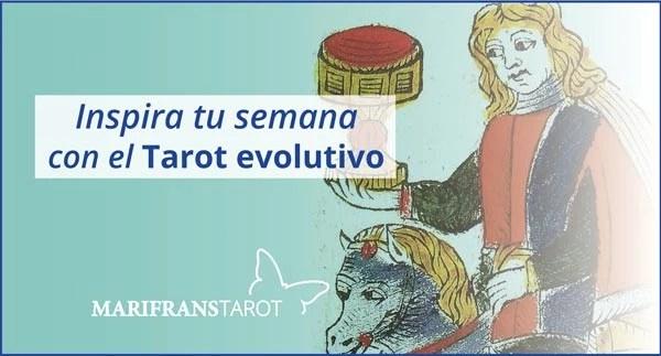 Briefing semanal tarot evolutivo 4 de febrero al 17 de febrero de 2019 en Marifranstarot