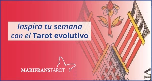 Briefing semanal tarot evolutivo 8 al 14 de abril de 2019 en Marifranstarot