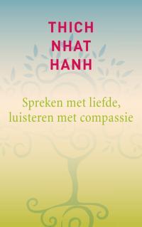 Kaft Thich Nhat Hanh, Spreken met liefde, luisteren met compassie