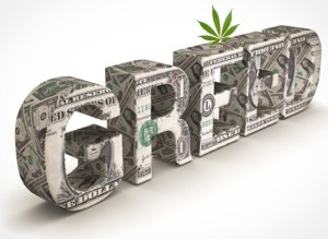 Weed Greed--Marijuana and Legalization