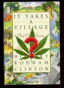 Hillary on Marijuana-- Selling Out the Village?