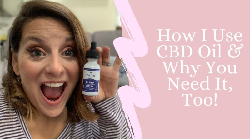 How I Use CBD Oil! | Calm by Wellness