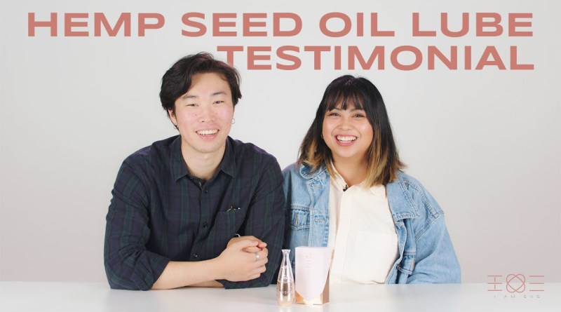 Alexa and Chris try hemp seed oil lube for the first time