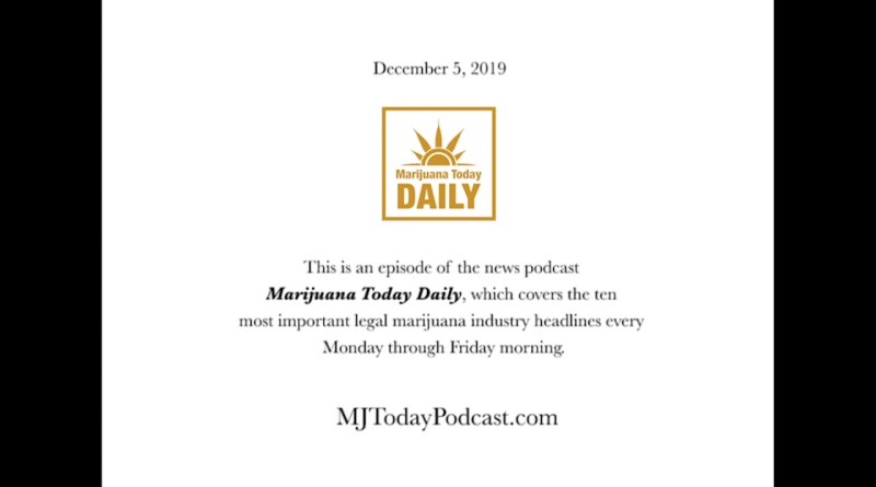 Thursday, December 5, 2019 Headlines | Marijuana Today Daily News