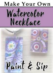 Make Your Own Watercolor Necklace Workshop