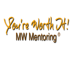 You're Worth It! MWMentoring12