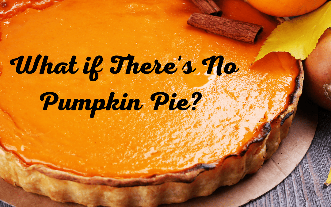 What if There's No Pumpkin Pie? Ending the Year with Hope