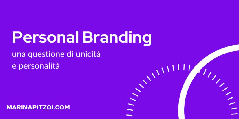 Personal Branding, una questione di unicità e personalità