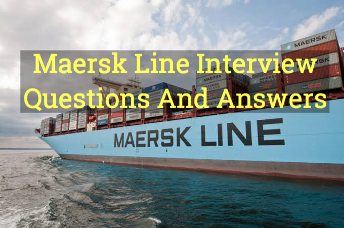 Maersk Line Interview Questions with answers | marinersgalaxy