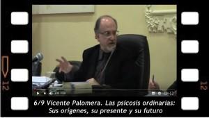 """6/9 Vicente Palomera. """"Las psicosis ordinarias: sus orígenes, su presente y su futuro"""""""