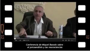 Miquel Bassols Conferencia Las neurociencias y el sujeto del inconsciente