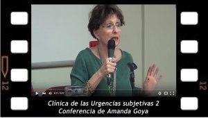 Clínica de las urgencias subjetivas 2, conferencia de Amanda Goya