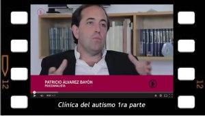 Clínica del autismo, Primera parte, por Patricio Alvarez