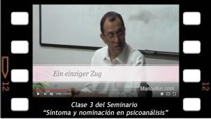 Clase 3. Síntoma y nominación en psicoanálisis.