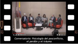 Conversatorio: Psicología del posconflicto, el perdón y el tráuma