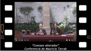 Cuerpos Alterados. Conferencia de Mauricio Tarrab