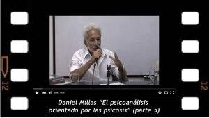 Daniel Millas El psicoanálisis orientado por las psicosis parte 5