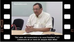 Del saber del inconsciente a la causa freudiana 3-3 Comentario de un texto de Jacques Alain Miller