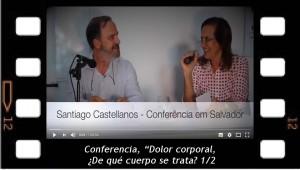 Dolor corporal, ¿de que cuerpo se trata? Conferencia de Santiago Castellanos 1/2