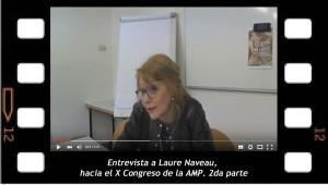 Entrevista a Laure Naveau, segunda parte, Hacia el X Congreso de la AMP