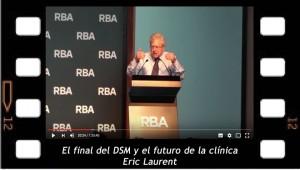 El final del DSM y el futuro de la clínica. Eric Laurent