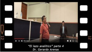 El lazo analítico parte 4. Dr. Gerardo Arenas