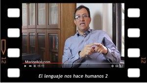El lenguaje nos hace humanos 2. Breve explicación de Mario Elkin Ramírez