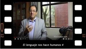 El lenguaje nos hace humanos 4. Breve explicación de Mario Elkin Ramírez