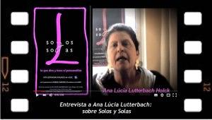 Entrevista a Ana Lúcia Lutterbach sobre Solos y Solas