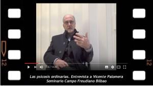 Las psicosis ordinarias. Entrevista a Vicente Palomera. Seminario Campo Freudiano Bilbao