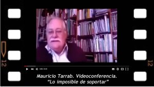 Mauricio Tarrab, Videoconferencia Lo imposible de soportar