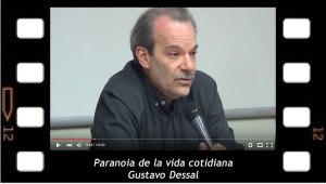 Paranoia de la vida cotidiana, conferencia de Gustavo Dessal