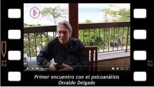 Primer encuentro con el psicoanálisis. Osvaldo Delgado