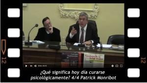 ¿Qué significa hoy día curarse psicolgógicamente? 4/4 Patrick Monribot.