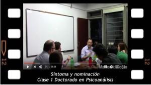 Síntoma y nominación. Clase 1. Doctorado en Psicoanálisis. Mario Elkin Ramírez