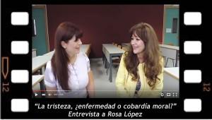 la tristeza. ¿Enfermedad o cobardía moral? Entrevista a Rosa López