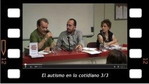 El Autismo en lo cotidiano tercera parte de la conferencia de Iván Ruiz