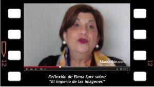 """Elena Sper reflexiona sobre """"El imperio de las imágenes"""""""