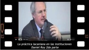 """""""La práctica lacaniana en las instituciones, otra manera de trabajar con niños y adolescentes"""", conferencia de Daniel Roy 2da parte"""