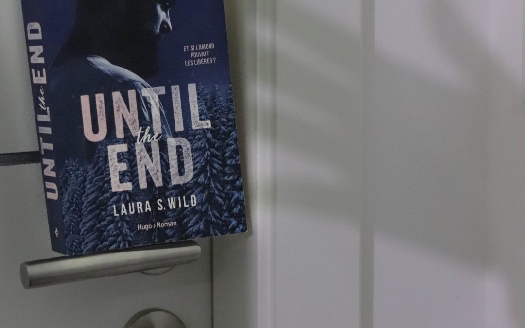 Until the end – Laura S. Wild