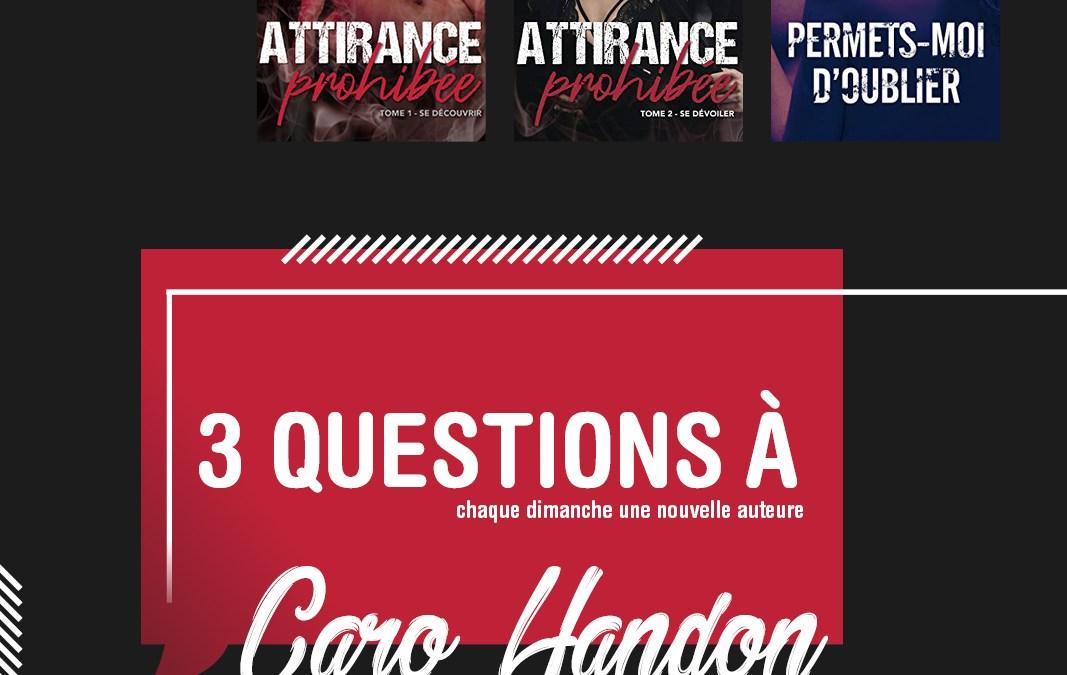 3 questions à : Caro Handon – Interview #1