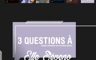 3 questions à : Elle Séveno – Interview #4