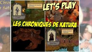Let's Play : Les Chroniques de Katura