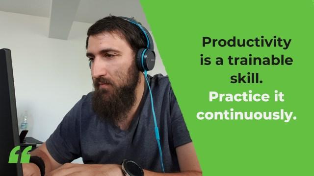 Productivity is a trainable skill