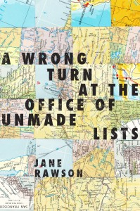 Jane Rawson's A Wrong Turn At The Office Of Unmade Lists